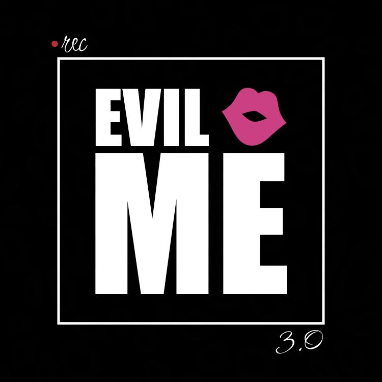 Evil Me - Podcast